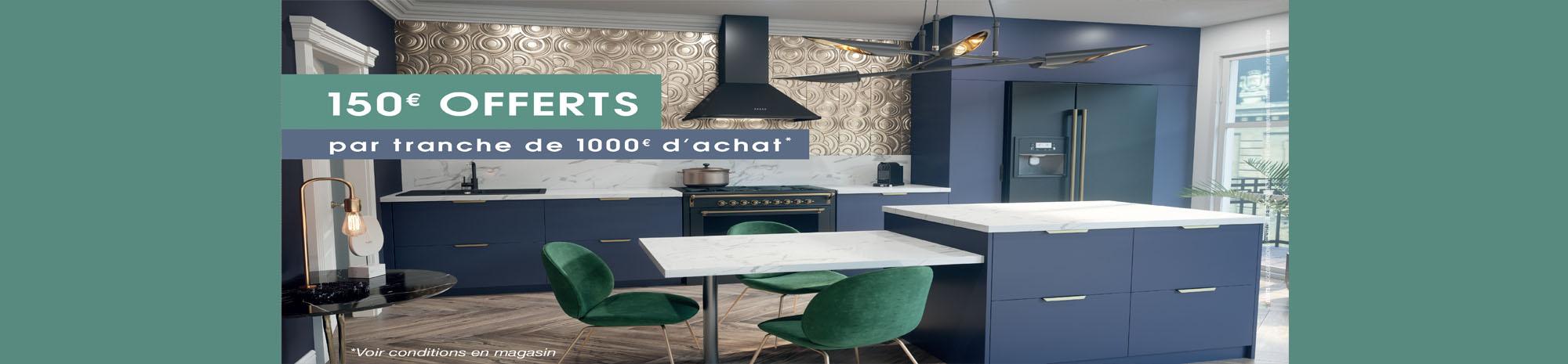 150€ offert par tranche de 1000€ d'achat pour l'achat de votre cuisine